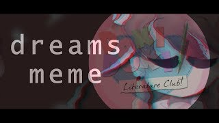 dreams meme \\ doki doki literature club