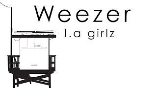 Weezer- l.a girlz Lyrics video