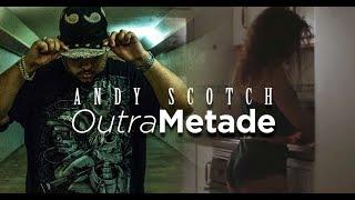 Andy Scotch - Outra Metade Feat. Luis Cruz (Vídeo Clip Oficial) HD