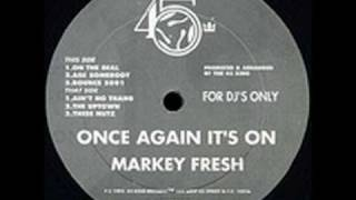 Markey Fresh & The 45 King - Ain't No Thang