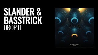 Slander & Basstrick - Drop It