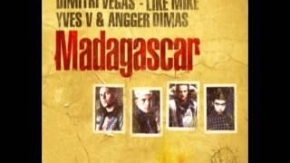 Dimitri Vegas & Like Mike, Yves V. & Angger Dimas - Madagascar (A.Mix & Lidor F Remix)