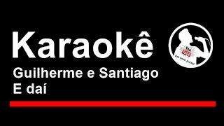 Guilherme e Santiago E dai Karaoke