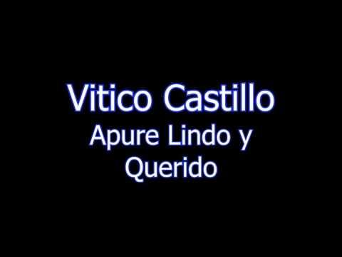 Apure Lindo Y Querido de Vitico Castillo Letra y Video