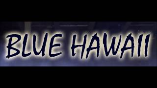 Blue Hawaii Live 2016