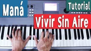 Vivir Sin Aire - Mana - Piano Tutorial by Juan Diego Arenas