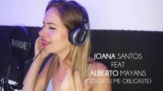 TU ME OBLIGASTE Antonio Jose -  Cali el Dandee Cover Joana Santos ft Alberto Mayans