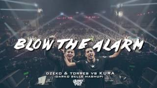 Dzeko & Torres vs KURA - Blow Out The Alarm (Darko Belle Mashup)