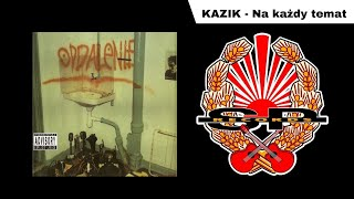 KAZIK - Na każdy temat [OFFICIAL AUDIO]