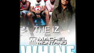 The iZ feat. Machel Montano - Whine [NEW CARNIVAL 2012 RELEASE]