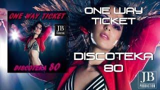 Discoteka 80 - One Way Ticket