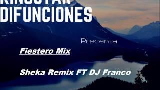 Fiestero Mix -Sheka Remix FT DJ Franco (Volumen 1 Sheka Remix)