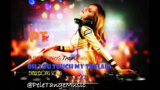 You touch my Tralala TRAP remix (Juxy Francis)