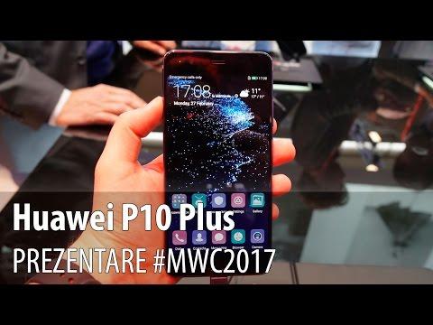 Huawei P10 Plus - Prezentare hands-on