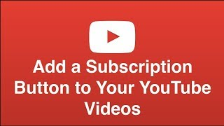 How to Add a Subscribe Button to your YouTube Video! 2017