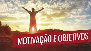 Motivação e Objetivos
