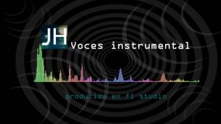 Voces instrumental JH  audio original  fl studio