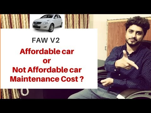 Faw v2 Affordable car/Not Affordable Car/Maintenance Cost?