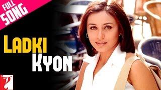 Ladki Kyon - Full Song   Hum Tum   Saif Ali Khan   Rani Mukerji