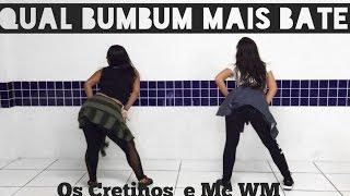 Qual Bumbum Mais Bate - Os Cretinos e Mc WM - Coreografia by: Move Yourself