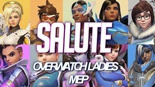 SALUTE [Overwatch Ladies MEP] MEP#1