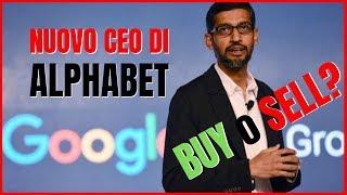 Con il nuovo CEO Sundar Pichai, Alphabet è BUY o SELL?