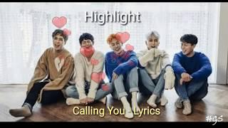 Highlight - Calling you Easy Lyrics [Rom Han]