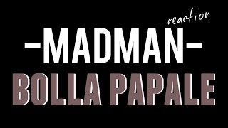 "RAP REACTION • MADMAN - ""Bolla Papale freestyle"" (prod. PK) • Bl4ck-"