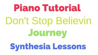 Don't Stop Believin' - Journey | Lyrics | Synthesia Piano Tutorial