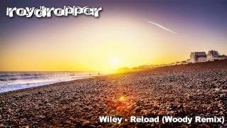 Wiley - Reload (Woody Remix) (FREE DOWNLOAD) [HD]