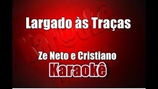 Largado às Traças - Zé Neto e Cristiano - Karaokê