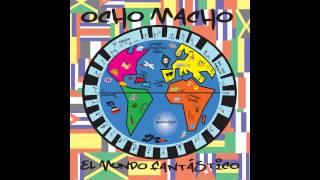 Ocho Macho - El Mundo Fantastico