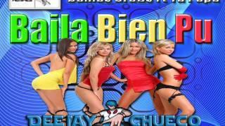 Baila Bien Pu - Tu Papa Ft Damas Gratis (( DeeJay Chueco ))