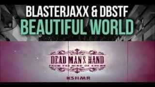 BLASTERJAXX x DBSTF x KSHMR - Dead Beautiful Hand World Man's ( Bootleg Preview )