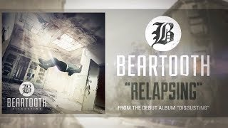 Beartooth - Relapsing (Audio)