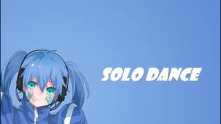Nightcore - Solo Dance -