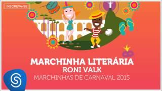 Roni Valk - Marchinha Literária (As Melhores Marchinhas de Carnaval 2015) [Áudio Oficial]