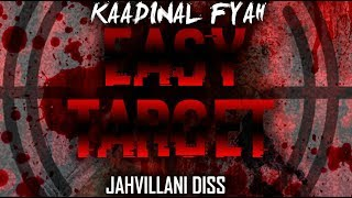 Kaadinal Fyah - Easy Target (#1 Contender Counteraction) [Jahvillani Diss]