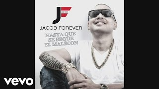 Jacob Forever - Hasta Que Se Seque el Malecón (Cover Audio)