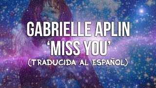 Gabrielle Aplin - Miss You (Traducida al Español)