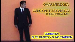 ALBERTO VAZQUEZ...TU SIGNIFICAS TODO PARA MI ( COVER )OMAR MENDOZA.