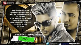 "Makano Ft. Miguel Angel - ""Mala"" |LETRA| ★Reggaeton Romantico 2013★ DALE ME GUSTA 2013✔"