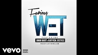 Furious - Wet (Audio) ft. Jonn Hart, Rayven Justice