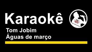 Tom Jobim Águas de março Karaoke