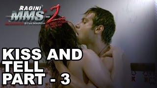 Kiss & Tell with Sunny Leone (Part-3) width=