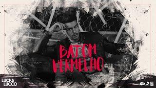 Lucas Lucco - Batom Vermelho (Áudio Oficial)