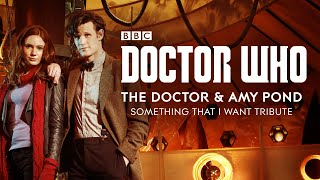 Doctor Who: The Doctor & Amy Pond - Something That I Want.