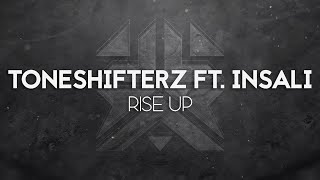 Toneshifterz feat. Insali - Rise Up