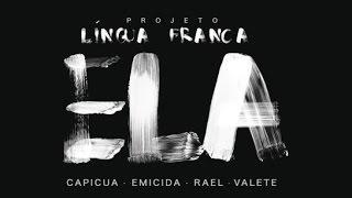 Emicida, Rael, Capicua, Valete  -  Ela