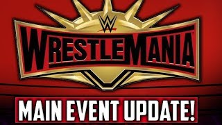 Huge Update On Wrestlemania 35's Main Event After Roman Reigns Departure!